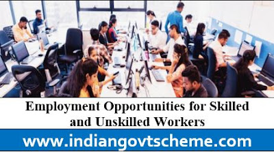 Employment Opportunities for Skilled and Unskilled