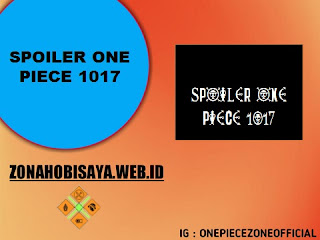 Spoiler Manga One Piece Chapter 1017 BAHASA INDONESIA