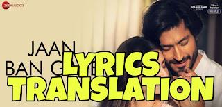 Jaan Ban Gaye Lyrics in English | With Translation | – Khuda Haafiz