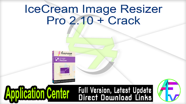 IceCream Image Resizer Pro 2.10 + Crack