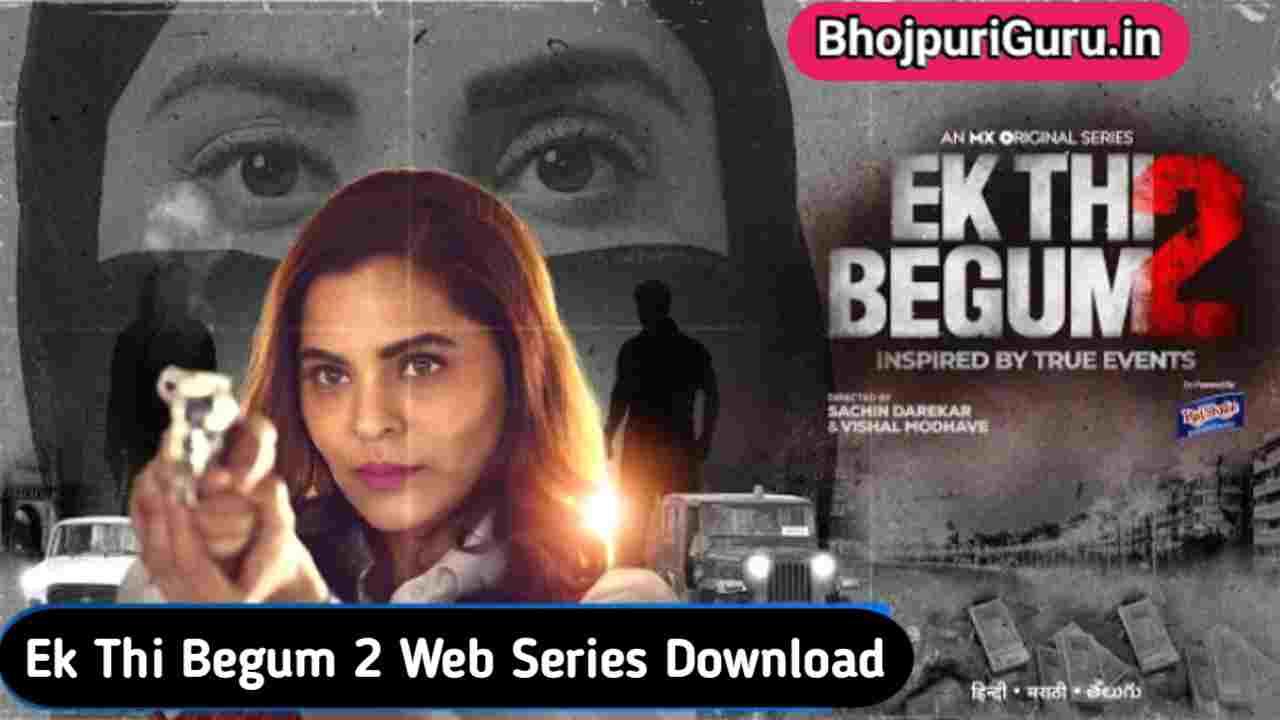 Ek Thi Begum Season 2 Hindi Web Series Download Filmyzilla, Filmy4wap, 123mkv - Bhojpuriguru.in
