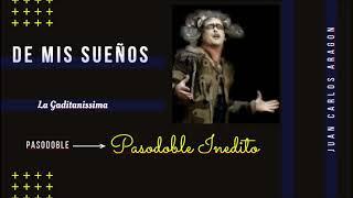 """Pasodoble Inedito Comparsa  La Gaditanissima con Letra """"De mis sueños"""".  Juan Carlos Aragon Becerra"""