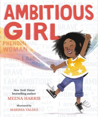 Ambitious Girl by Meena Harris and illustrated by Marissa Valdez