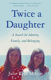Twice a Daughter: A Search for Identity, Family, and Belonging by Julie Ryan McGue - book promotion sites