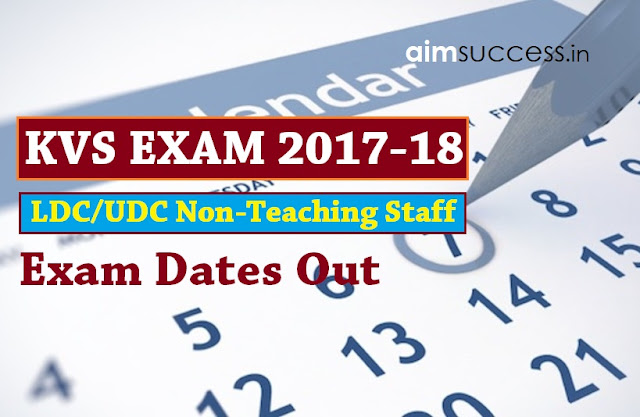 KVS LDCUDC Non-Teaching Exam Dates Out 2018