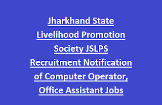 Jharkhand State Livelihood Promotion Society JSLPS Recruitment Notification of Computer Operator, Office Assistant, office Attandent Jobs Apply online