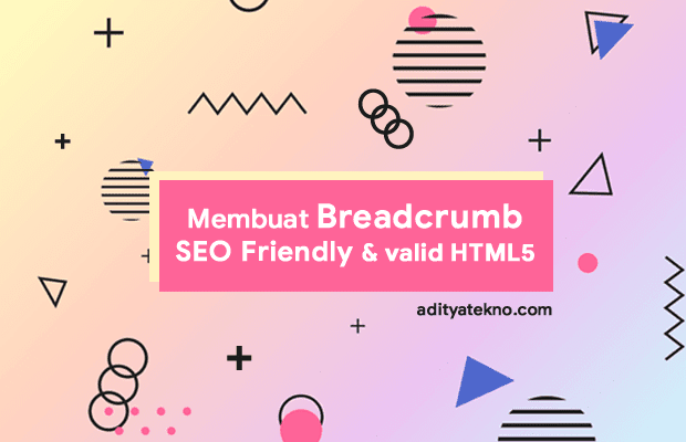 Cara Memasang Breadcrumb SEO Friendly dan Valid HTML5 di Blog