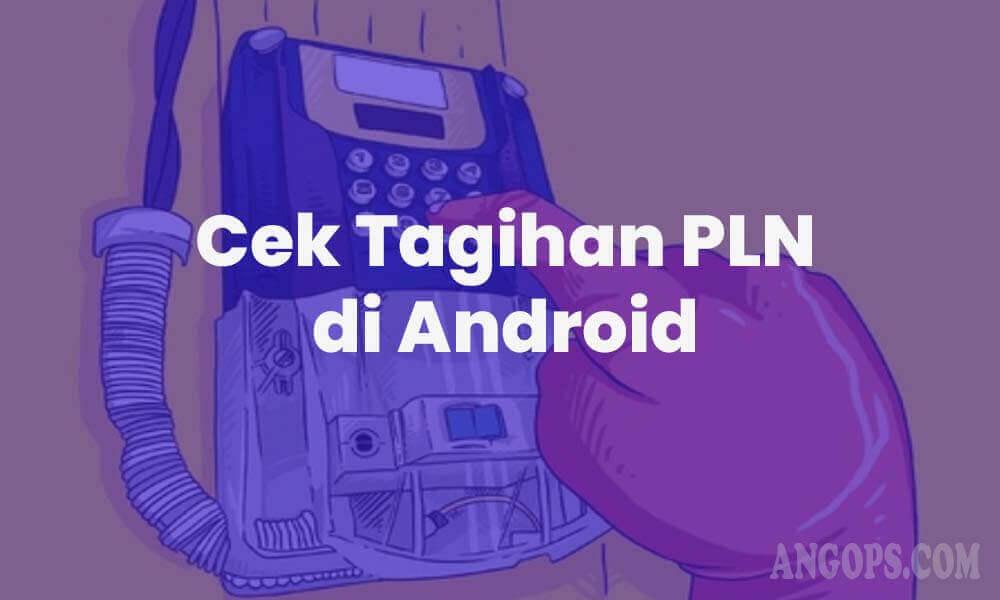 cara-cek-tagihan-listrik-di-hp-android