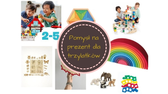Pomysł na prezent dla trzylatków