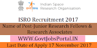 Indian Space Research Organization Recruitment 2017–84 Junior Research Fellows & Research Associates
