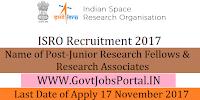 Indian Space Research Organization Recruitment 2017–84 Junior Research Fellows & Research Associates