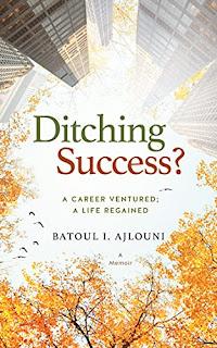 Ditching Success? : A Career Ventured; A Life Regained - A Memoir by Batoul I. Ajlouni - book promotion sites
