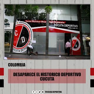 UN HISTORICO DEL FÚTBOL COLOMBIANO DESAPARECE: CUCUTA DEPORTIVO