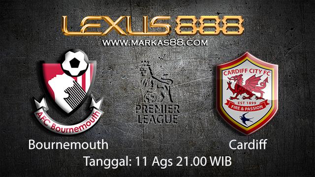 BOLA88 - PREDIKSI TARUHAN BOLA BOURNEMOUTH VS CARDIFF 11 AGUSTUS 2018 ( ENGLISH PREMIER LEAGUE )