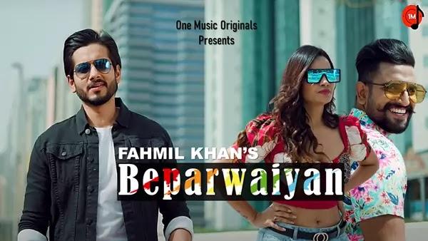 Beparwaiyan Lyrics - Fahmil Khan   Ft Sakshi Dwivedi and Jayant Sharma