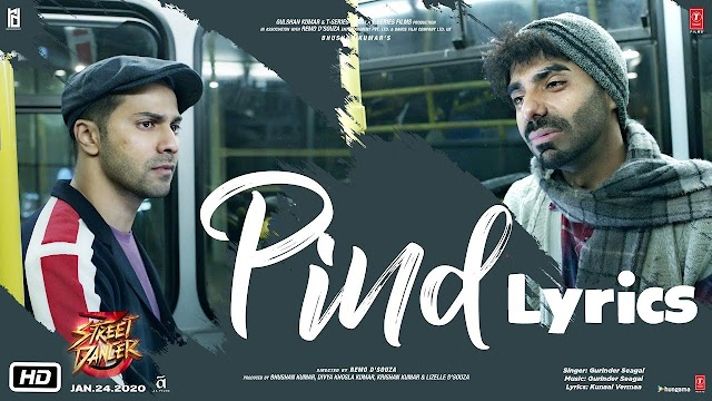 Pind Song Lyrics | Street Dancer 3D | Varun Dhawan | Gurinder Seagal