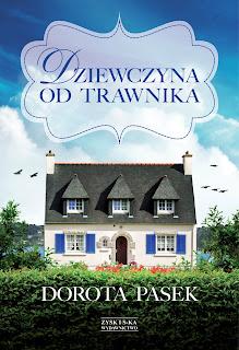 Dorota Pasek. Dziewczyna od trawnika.