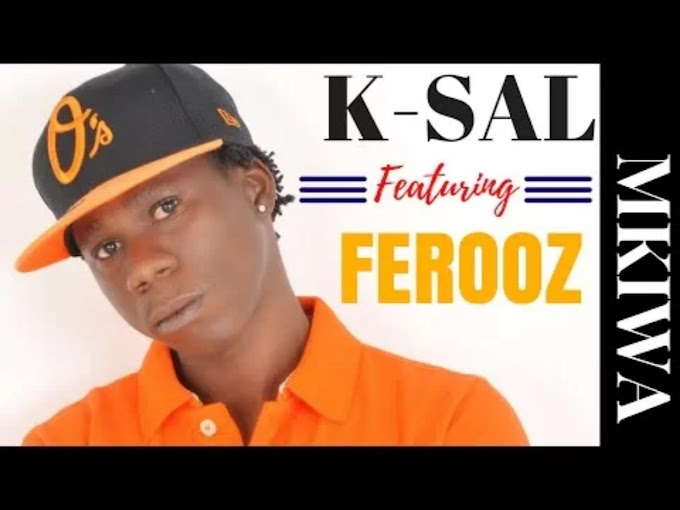 AUDIO | K SAL - MKIWA 'NINGEWEZA' FT. FEROOZ | DOWNLOAD NOW