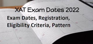 XAT 2022: Exam Dates, Registration, Eligibility Criteria, Pattern