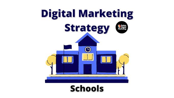 Digital Marketing Strategy For Schools