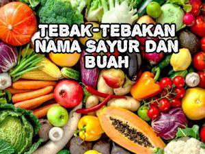 Tebakan Nama Sayur dan Buah Dari Huruf Acak