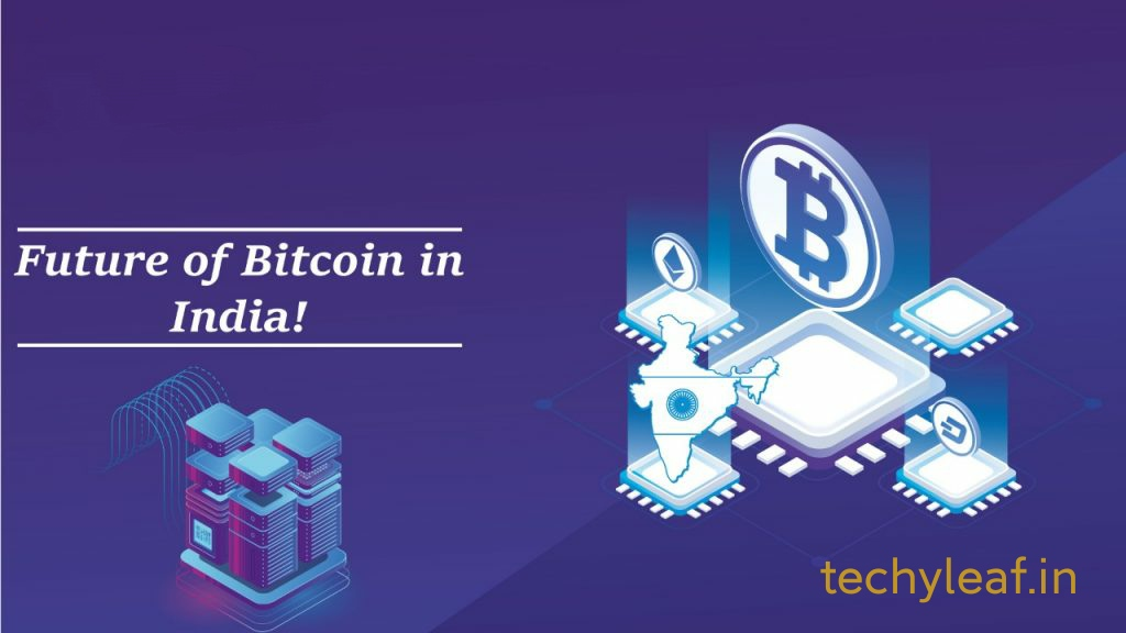 What is the future of bitcoin mining in india , techyleaf