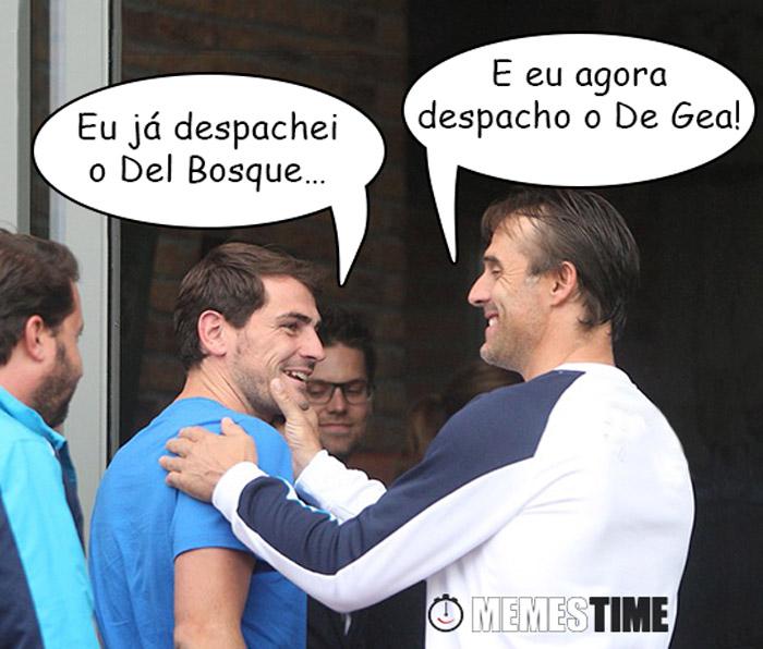 Memes Time Julen Lopetegui e Iker Cassillas – Eu já despachei o Del Bosque…E eu agora despacho o De Gea!