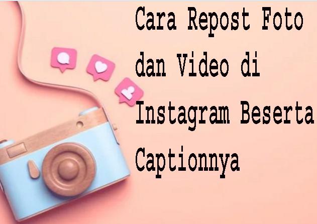 Cara Repost Foto dan Video di Instagram Beserta Captionnya 1