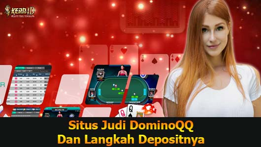 Situs Judi DominoQQ Dan Langkah Depositnya