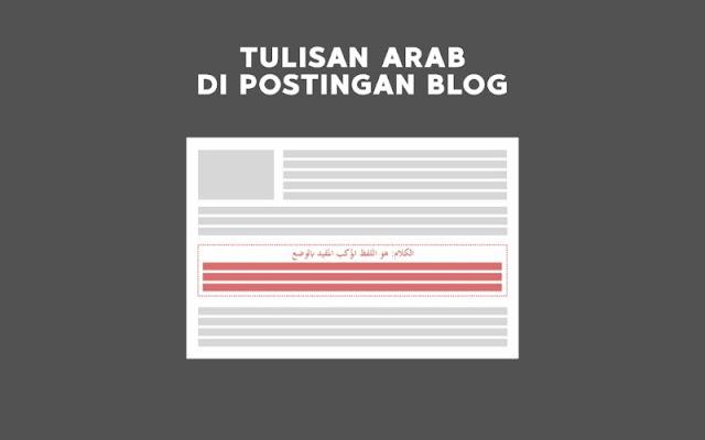 Cara Membuat Tulisan Arab di Postingan Blog