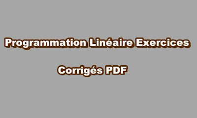 Programmation Linéaire Exercices Corrigés PDF