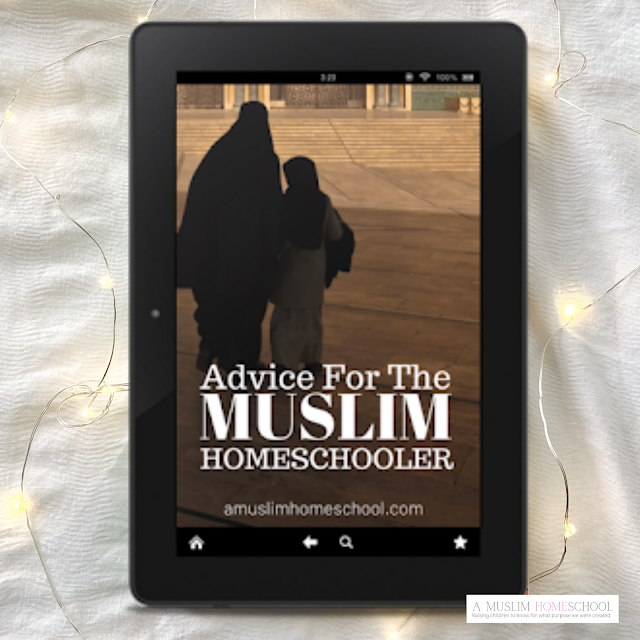 Advice For The Muslim Homeschooler free ebook