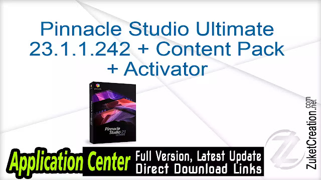 Pinnacle Studio Ultimate 23.1.1.242 + Content Pack + Activator