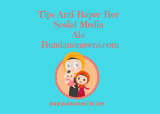 tips-anti-baper-bersosial-media