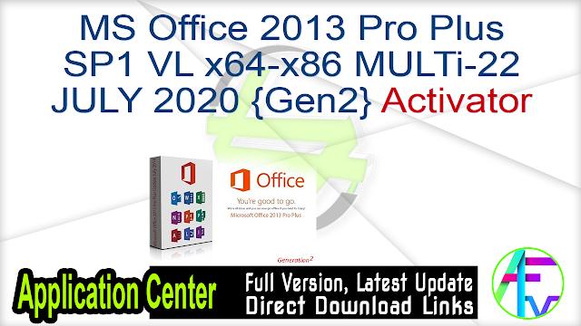 Microsoft Office 2013 Pro Plus SP1 VL x64-x86 MULTi-22 JULY 2020 {Gen2} + Activator