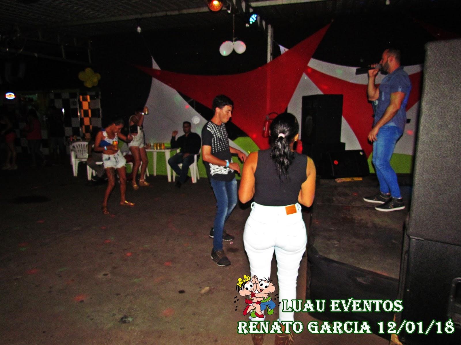 LUAU EVENTOS: RENATO GARCIA E CONVIDADOS 12/01/18