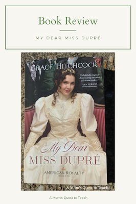 A Mom's Quest to Teach: Book Review of My Dear Miss Dupré; cover of the book
