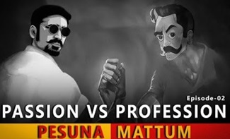 Pesuna Mattum Epi 02 | Passion VS Profession | Madras Central