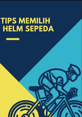 Jenis dan tips membeli helm sepeda