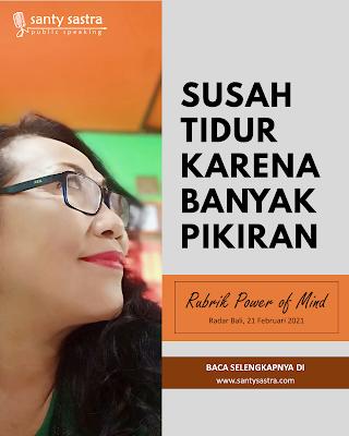 Susah Tidur Karena Banyak Pikiran - Radar Bali Jawa Pos - Santy Sastra Public Speaking - Rubrik The Power of Mind