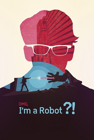 OMG I'm a Robot! (2015) Hindi Dual Audio 950MB Web-DL 720p