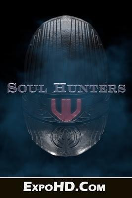 Soul Hunters (2019) 720p| AMZN WEB-DL X264 AC3 1GB ESub Download Now Free
