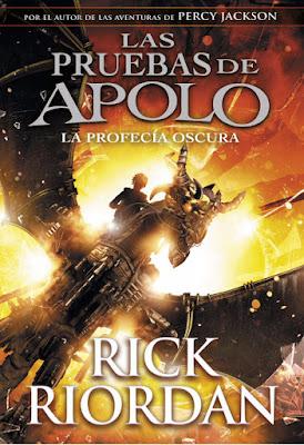 LA PROFECÍA OSCURA (Las Pruebas de Apolo #2). Rick Riordan (Montena - 5 Octubre 2017) LITERATURA JUVENIL FANTASIA portada libro español españa