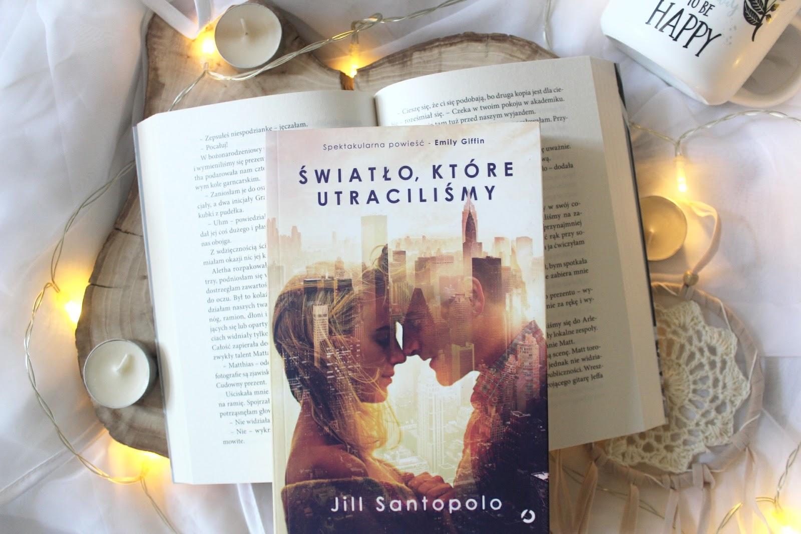 Światło, które utraciliśmy – Jill Santopolo