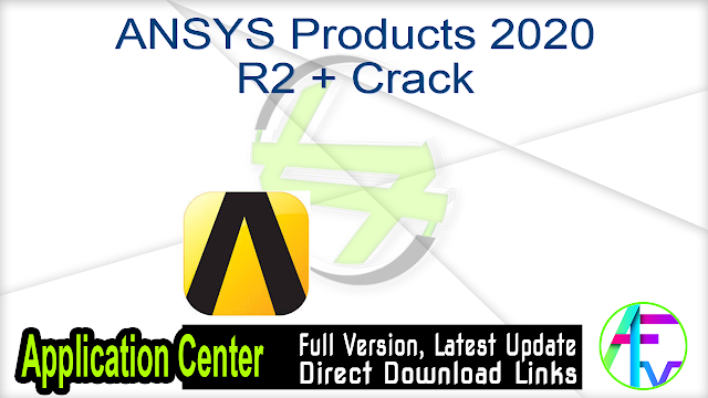 ANSYS Products 2020 R2 + Crack