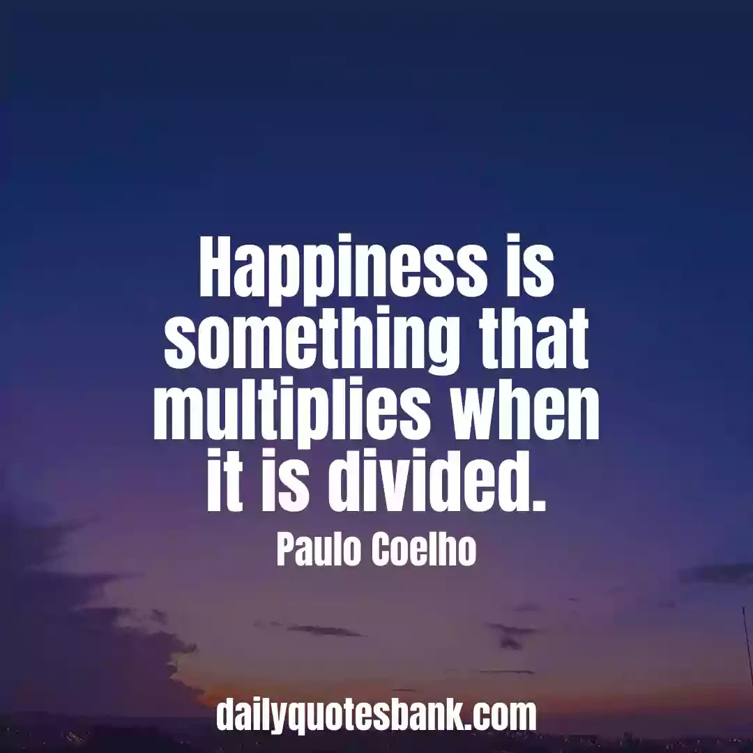 Paulo Coelho Quotes On Happiness That Will Change Your Life