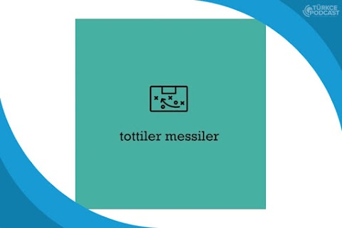 Tottiler Messiler Podcast