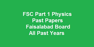 FSC Part 1 Physics Past Papers BISE Faisalabad Board Download All Past Years