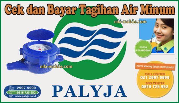 Niki Reload - Cara Cek dan Bayar Tagihan Air Minum PDAM Palyja Kota Jakarta