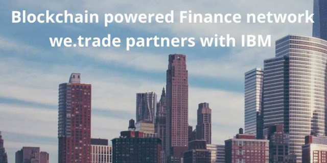 Blockchain-powered Finance network we.trade partners with IBM